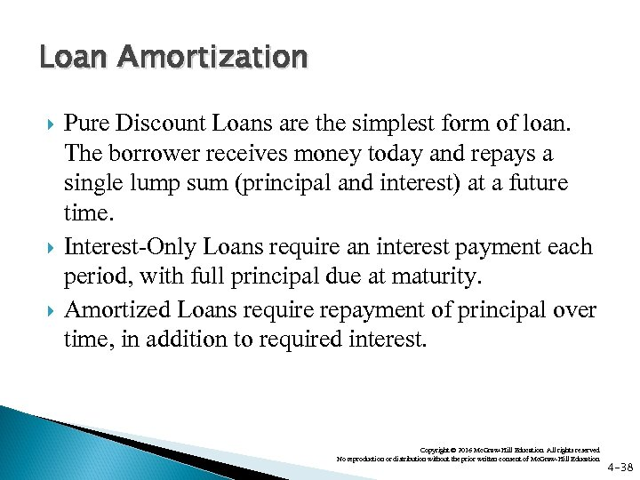 Loan Amortization Pure Discount Loans are the simplest form of loan. The borrower receives