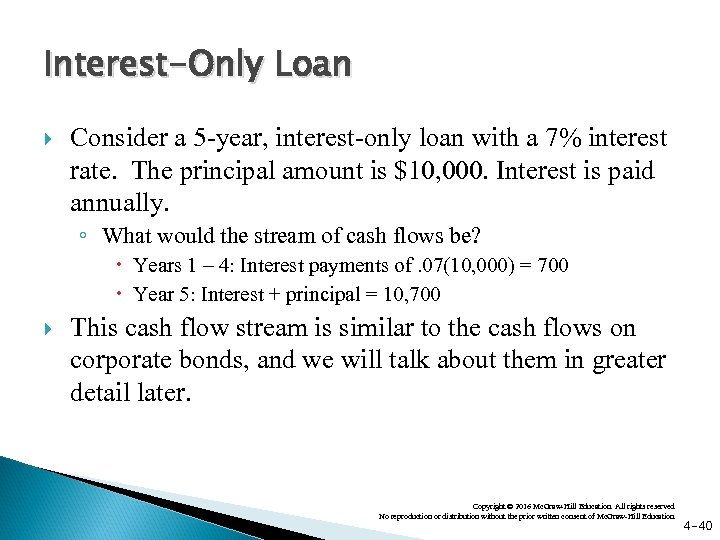 Interest-Only Loan Consider a 5 -year, interest-only loan with a 7% interest rate. The