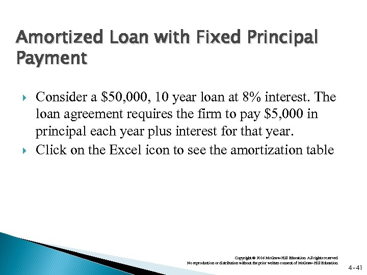 Amortized Loan with Fixed Principal Payment Consider a $50, 000, 10 year loan at