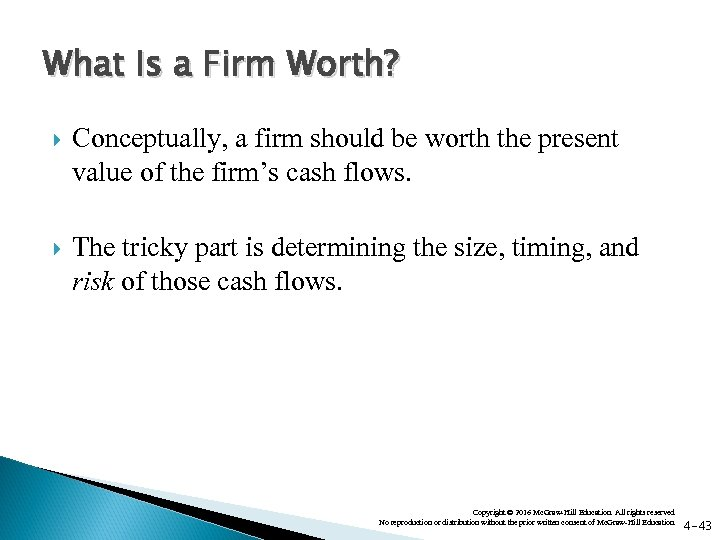 What Is a Firm Worth? Conceptually, a firm should be worth the present value
