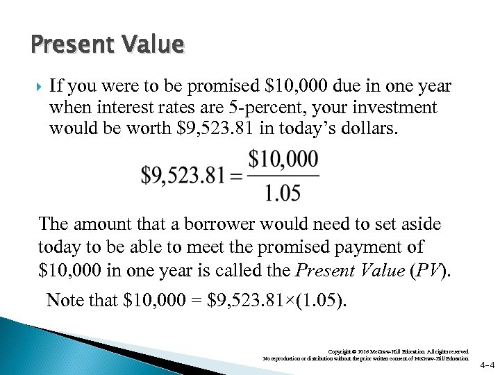 Present Value If you were to be promised $10, 000 due in one year
