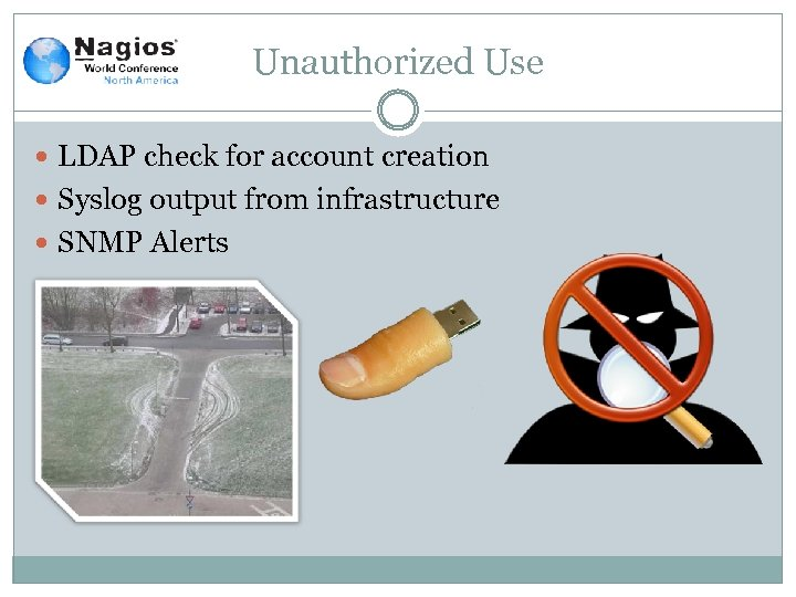 Unauthorized Use LDAP check for account creation Syslog output from infrastructure SNMP Alerts