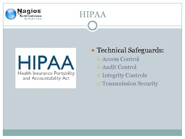 HIPAA Technical Safeguards: Access Control Audit Control Integrity Controls Transmission Security
