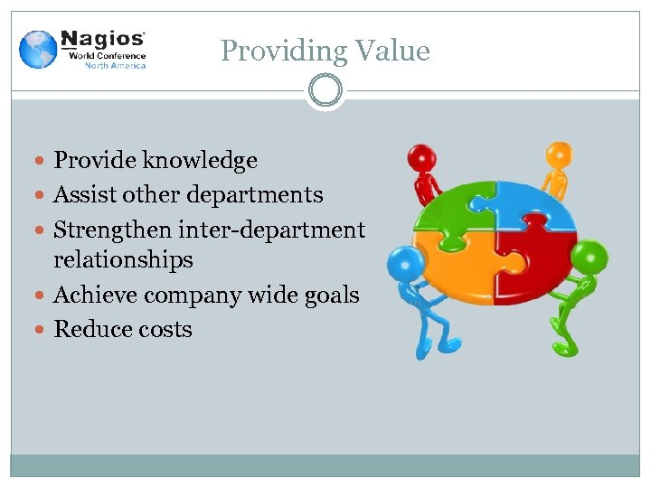 Providing Value Provide knowledge Assist other departments Strengthen inter-department relationships Achieve company wide goals