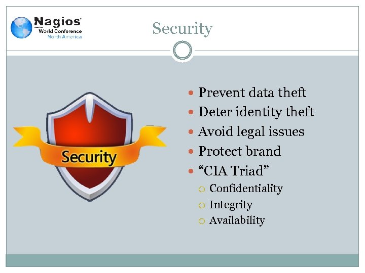 """Security Prevent data theft Deter identity theft Avoid legal issues Protect brand """"CIA Triad"""""""