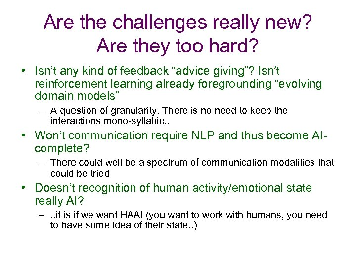 Are the challenges really new? Are they too hard? • Isn't any kind of
