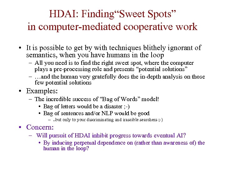 """HDAI: Finding""""Sweet Spots"""" in computer-mediated cooperative work • It is possible to get by"""
