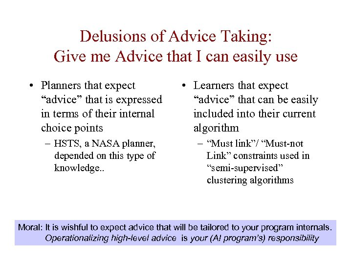 Delusions of Advice Taking: Give me Advice that I can easily use • Planners