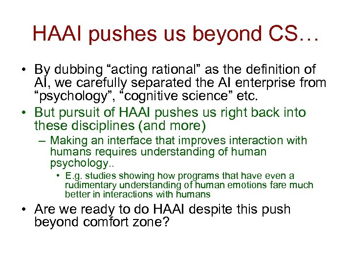 """HAAI pushes us beyond CS… • By dubbing """"acting rational"""" as the definition of"""