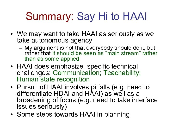 Summary: Say Hi to HAAI • We may want to take HAAI as seriously