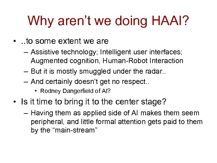 Why aren't we doing HAAI? • . . to some extent we are –