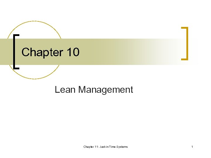 Chapter 10 Lean Management Chapter 11: Just-in-Time Systems 1