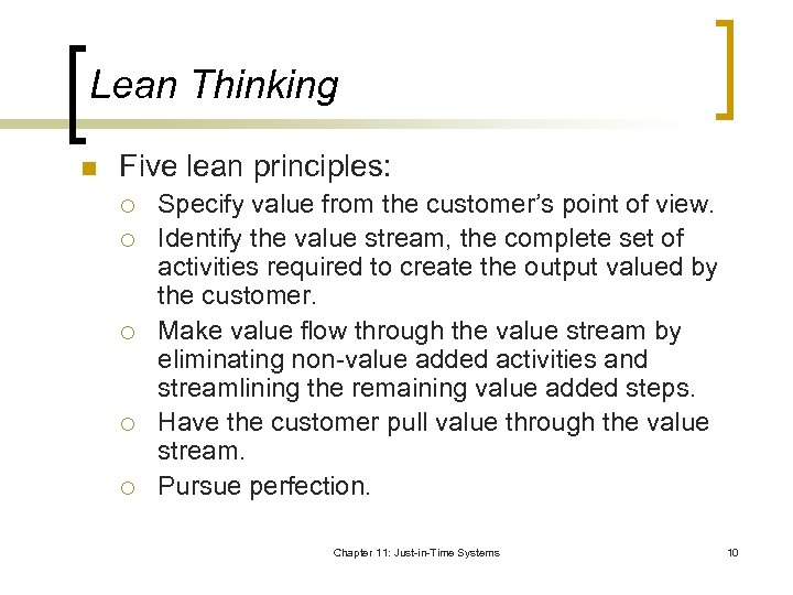 Lean Thinking n Five lean principles: ¡ ¡ ¡ Specify value from the customer's