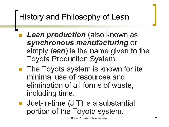 History and Philosophy of Lean n Lean production (also known as synchronous manufacturing or