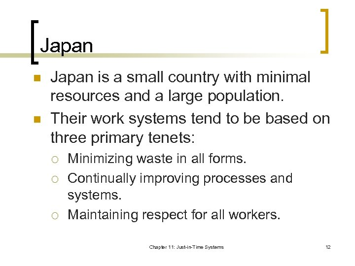 Japan n n Japan is a small country with minimal resources and a large