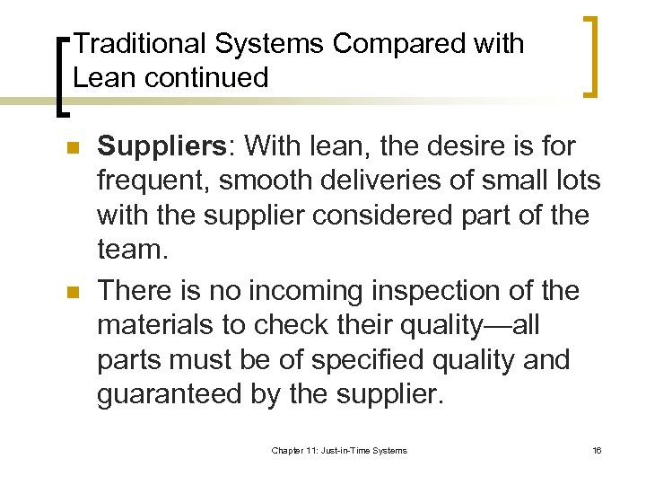 Traditional Systems Compared with Lean continued n n Suppliers: With lean, the desire is