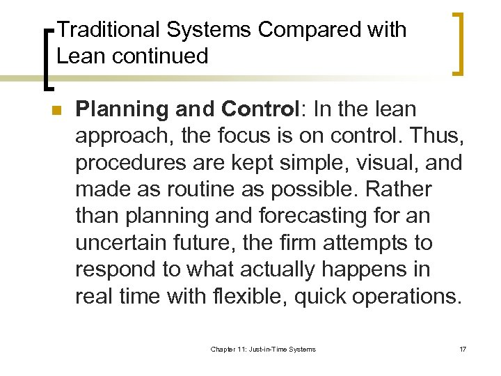 Traditional Systems Compared with Lean continued n Planning and Control: In the lean approach,