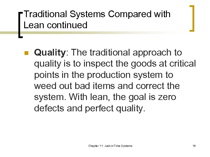 Traditional Systems Compared with Lean continued n Quality: The traditional approach to quality is