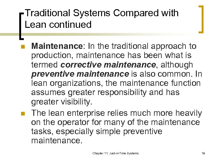 Traditional Systems Compared with Lean continued n n Maintenance: In the traditional approach to
