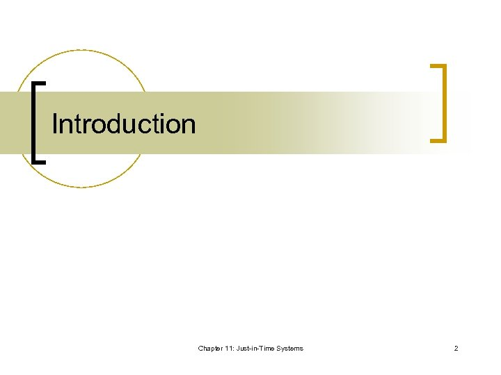 Introduction Chapter 11: Just-in-Time Systems 2
