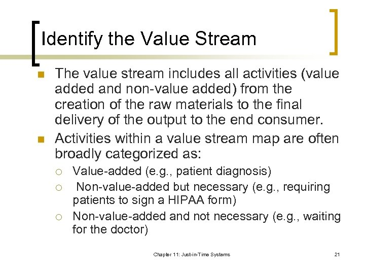 Identify the Value Stream n n The value stream includes all activities (value added