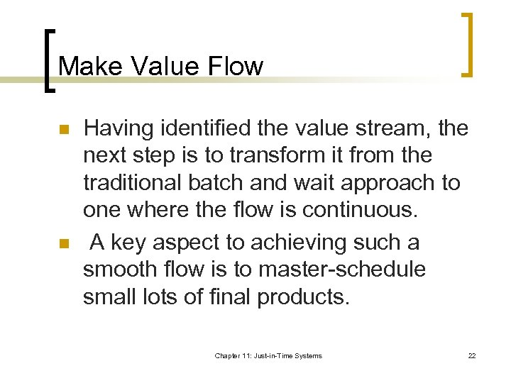 Make Value Flow n n Having identified the value stream, the next step is