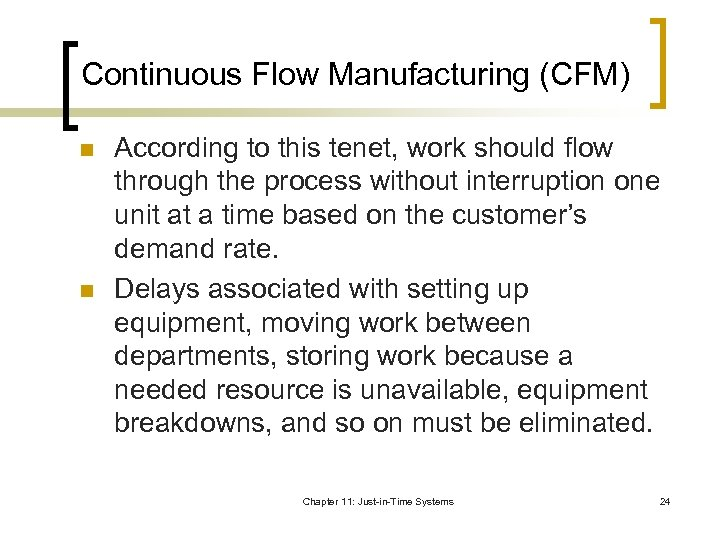 Continuous Flow Manufacturing (CFM) n n According to this tenet, work should flow through