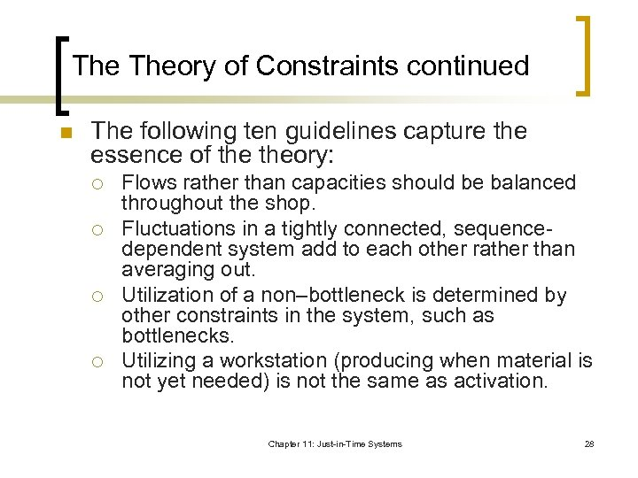 The Theory of Constraints continued n The following ten guidelines capture the essence of