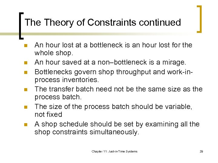 The Theory of Constraints continued n n n An hour lost at a bottleneck