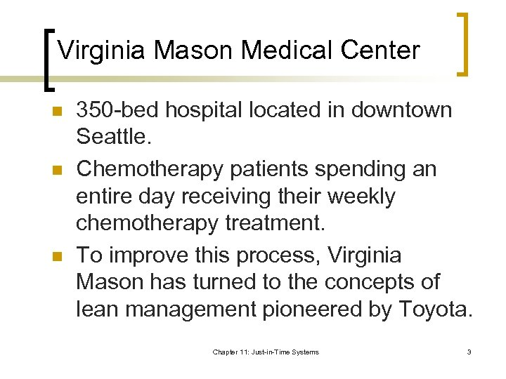 Virginia Mason Medical Center n n n 350 -bed hospital located in downtown Seattle.