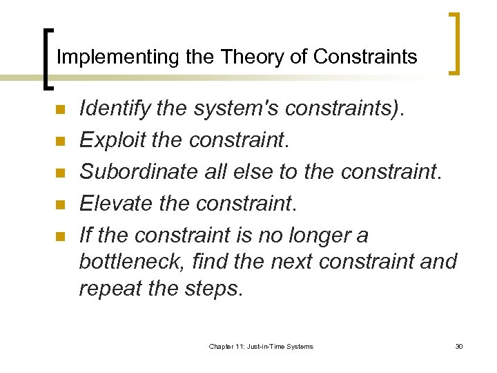 Implementing the Theory of Constraints n n n Identify the system's constraints). Exploit the
