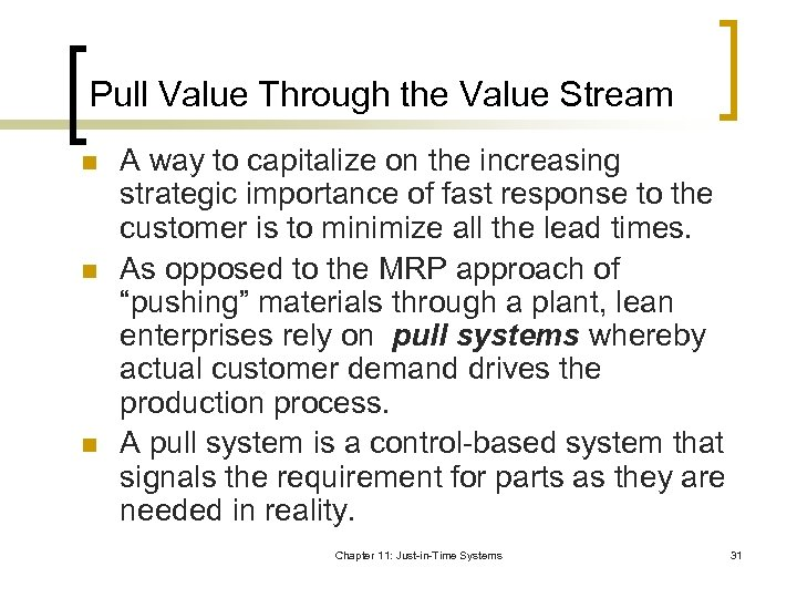 Pull Value Through the Value Stream n n n A way to capitalize on
