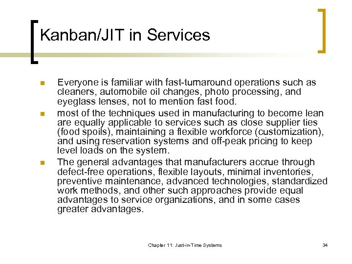 Kanban/JIT in Services n n n Everyone is familiar with fast-turnaround operations such as