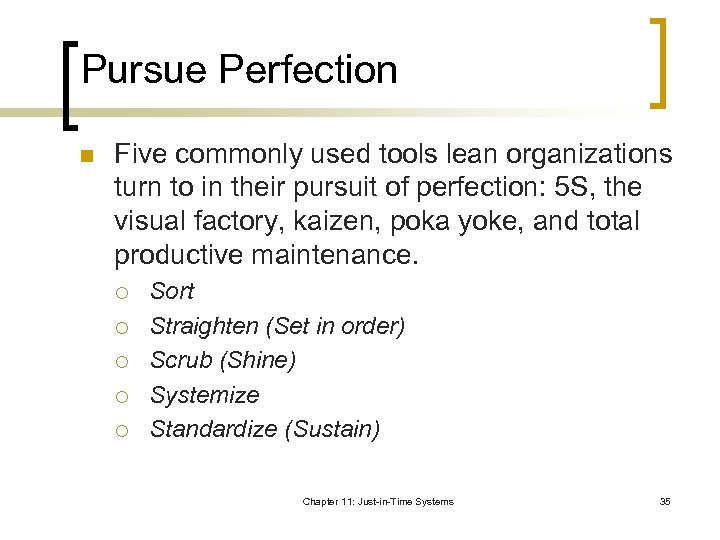 Pursue Perfection n Five commonly used tools lean organizations turn to in their pursuit