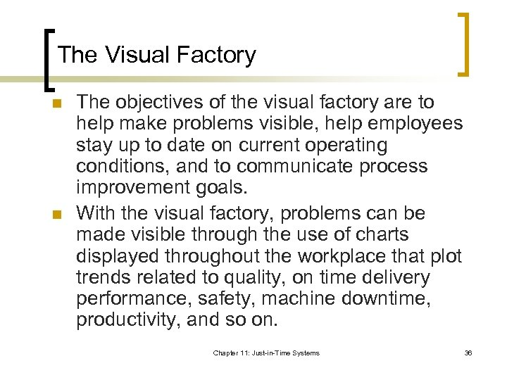 The Visual Factory n n The objectives of the visual factory are to help
