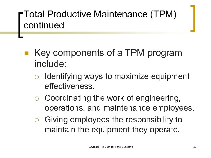 Total Productive Maintenance (TPM) continued n Key components of a TPM program include: ¡