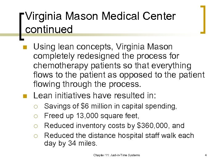 Virginia Mason Medical Center continued n n Using lean concepts, Virginia Mason completely redesigned