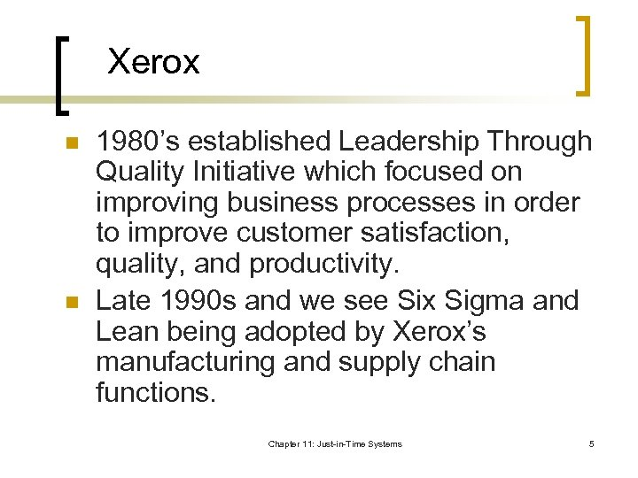 Xerox n n 1980's established Leadership Through Quality Initiative which focused on improving business