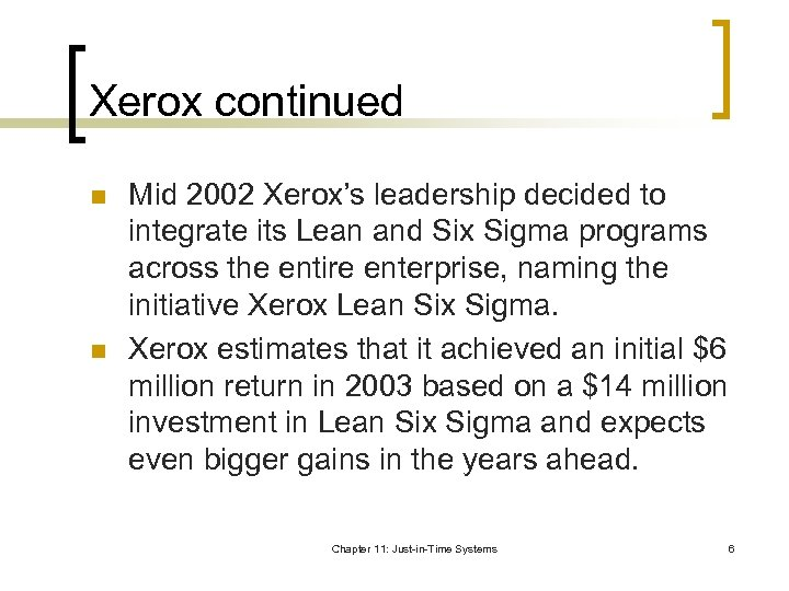 Xerox continued n n Mid 2002 Xerox's leadership decided to integrate its Lean and