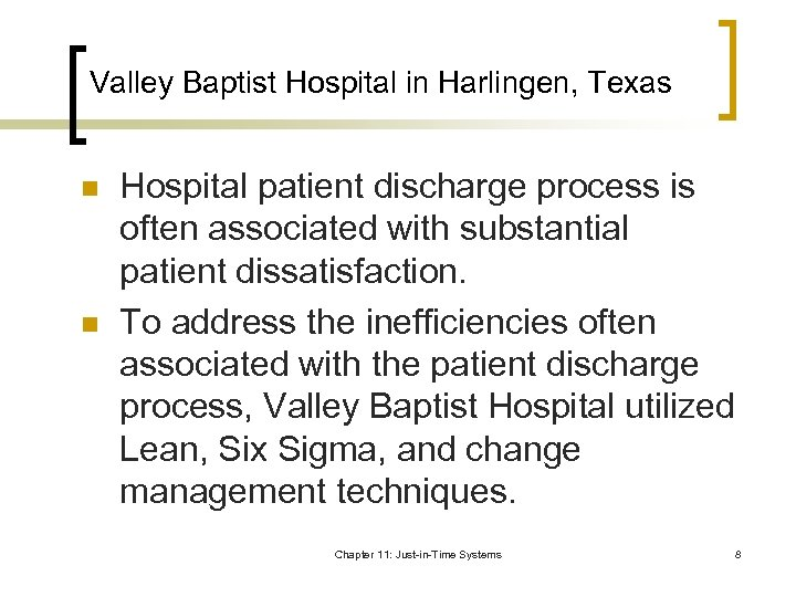 Valley Baptist Hospital in Harlingen, Texas n n Hospital patient discharge process is often