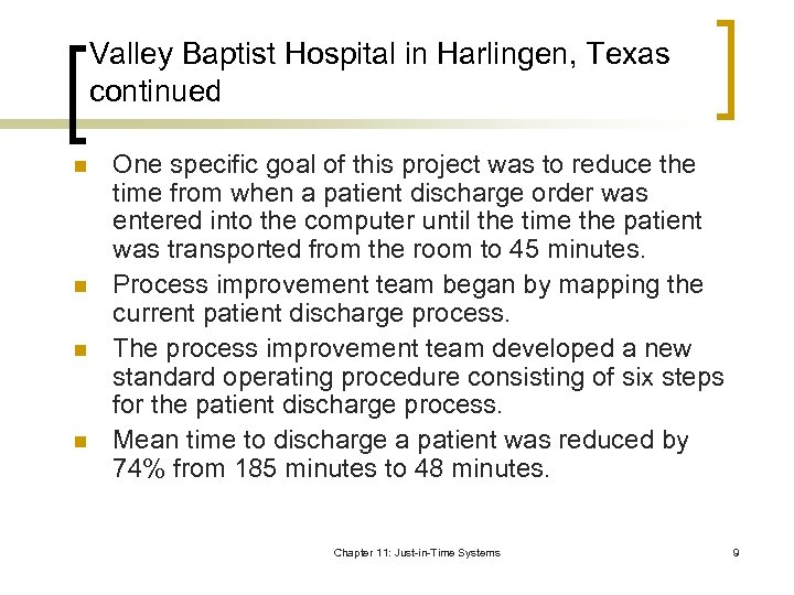 Valley Baptist Hospital in Harlingen, Texas continued n n One specific goal of this