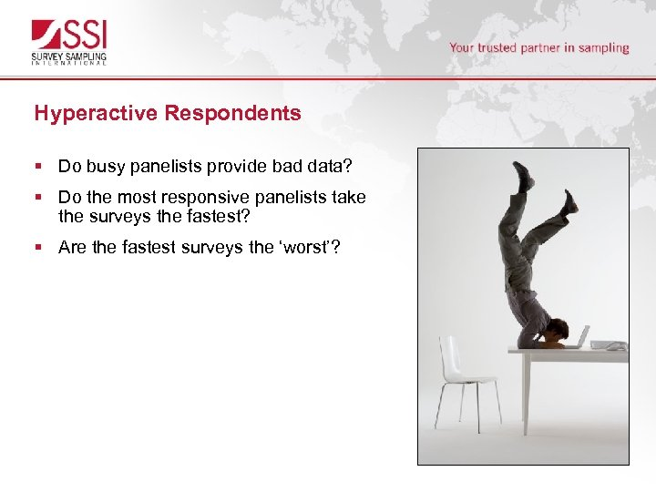 Hyperactive Respondents § Do busy panelists provide bad data? § Do the most responsive