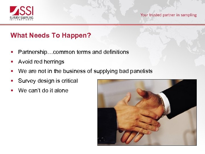 What Needs To Happen? § Partnership…common terms and definitions § Avoid red herrings §