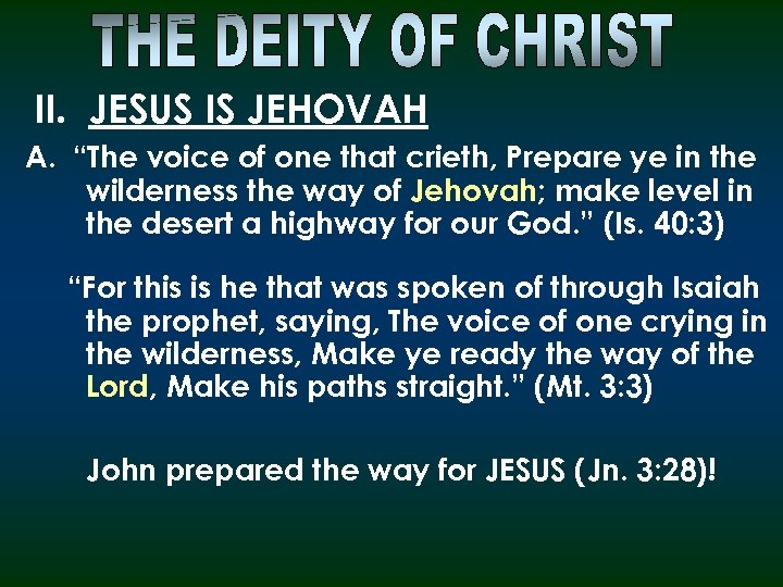 "II. JESUS IS JEHOVAH A. ""The voice of one that crieth, Prepare ye in"
