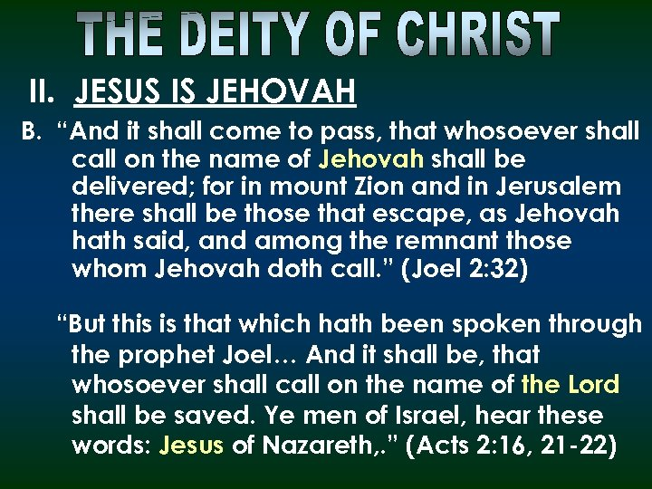 """II. JESUS IS JEHOVAH B. """"And it shall come to pass, that whosoever shall"""