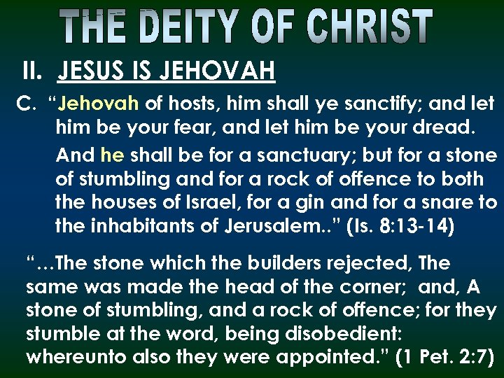 "II. JESUS IS JEHOVAH C. ""Jehovah of hosts, him shall ye sanctify; and let"