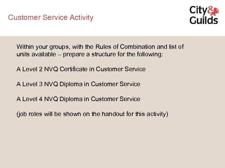 Customer Service Activity Within your groups, with the Rules of Combination and list of