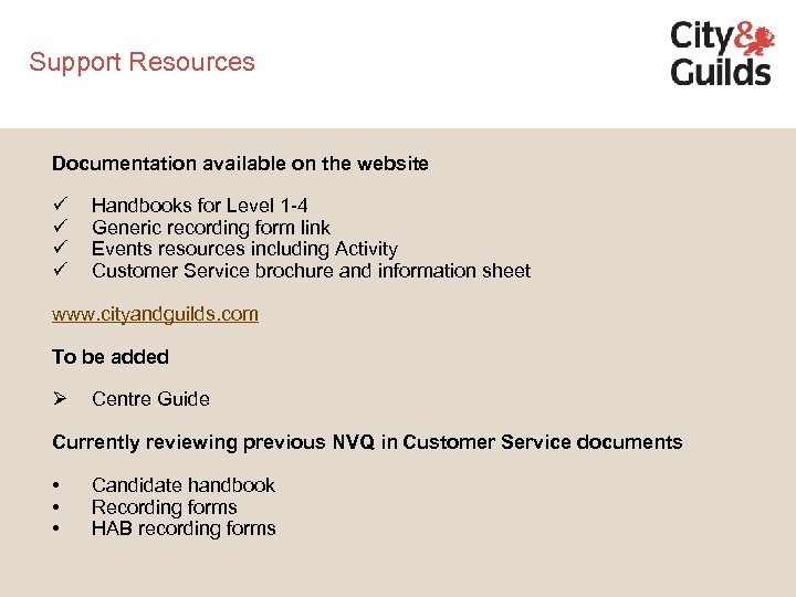 Support Resources Documentation available on the website ü ü Handbooks for Level 1 -4