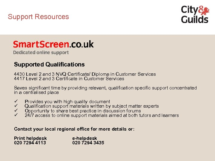 Support Resources Supported Qualifications 4430 Level 2 and 3 NVQ Certificate/ Diploma in Customer