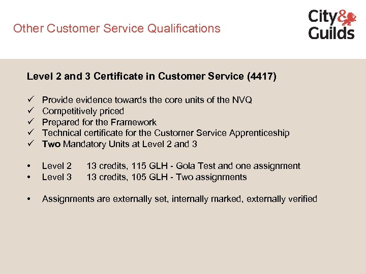 Other Customer Service Qualifications Level 2 and 3 Certificate in Customer Service (4417) ü